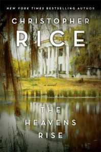 Christopher Rice's 'The Heavens Rise.'