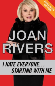 Joan Rivers' 'I Hate Everyone...Starting With Me.'