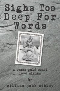 William Jack Sibley's 'Sighs Too Deep for Words.'