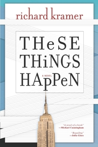 Richard Kramer's 'These Things Happen.'