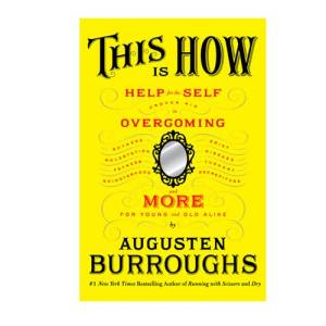 Augusten Burroughs' 'This is How...'