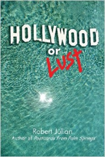 "Robert Julian's ""Hollywood or Lust."""