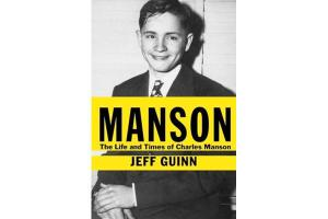 "Jeff Guinn's ""Manson: The Life and Times of Charles Manson."""