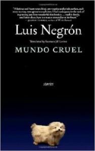"Luis Negron's ""Mundo Cruel."""